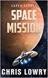 Super Secret Space Mission: A Sci Fi Comedy action adventure