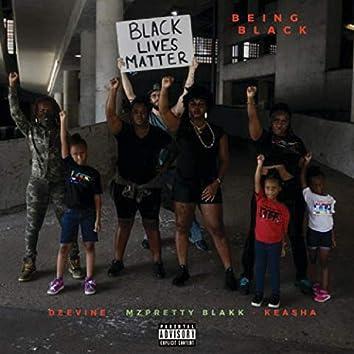 Being Black (feat. DeeVine & Ke'asha)