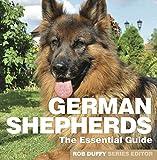 German Shepherds: The Essential Guide