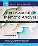 Word Association Thematic Analysis: A Social Media Text Exploration Strategy (Synthesis Lectures on Information Concepts, Retrieval, and Services)