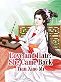 Love and Hate: She Came Back: Volume 1 (English Edition)