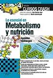 Lo esencial en Metabolismo y nutrición: Curso Crash