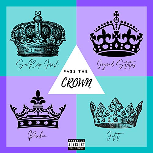 Pass the Crown [Explicit]