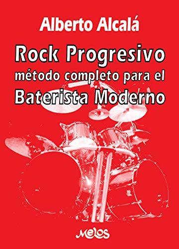 Rock Progresivo: Método completo para el baterista moderno (Batería y percusión - Como tocar - Método nº 5)
