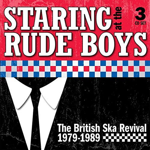 Staring At The Rude Boys: The British Ska Revival 1979-1989: Capacity...
