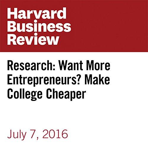 Research: Want More Entrepreneurs? Make College Cheaper copertina