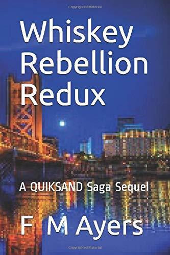Whiskey Rebellion Redux: A QUIKSAND Saga Sequel (Quiksand series, Band 1)