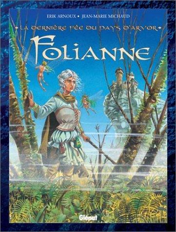 La Dernière Fée du pays d'Arvor, tome 1 : Folianne