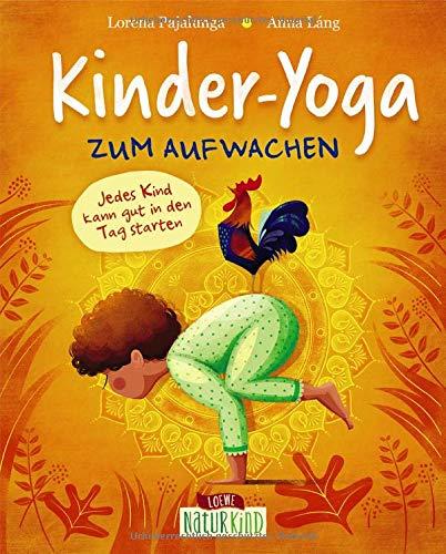 Kinder-Yoga zum Aufwachen: Yoga-Übungen für Kinder ab 3 Jahre (Naturkind - garantiert gut!)