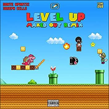 Level Up Maxed Out (feat. Joseph Bills)