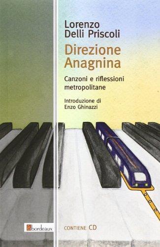 Direzione Anagnina. Canzoni e riflessioni metropolitane. Con CD Audio