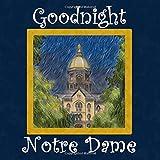 Goodnight Notre Dame: Fighting Irish Bedtime Story