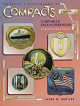 Collector's Encyclopedia of Compacts, Carryalls and Face Powder Boxes: v.2: Identification and Values
