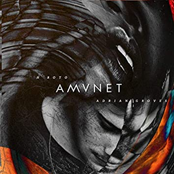 AMVNET (feat. Adrian Groves)