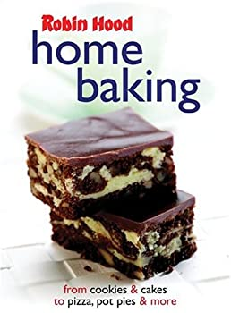 Robin Hood Home Baking : From Cookies and Cakes, to Pizza, Pot Pies and More 0778800741 Book Cover