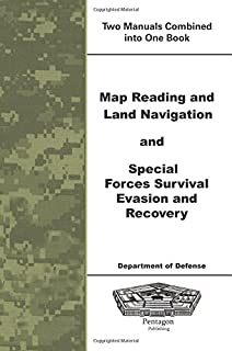 Map Reading and Land Navigation and Special Forces Survival Evasion and Recovery