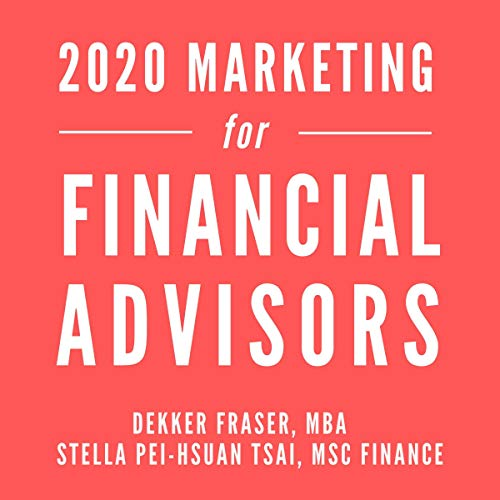 Marketing for Financial Advisors: Leveraging Digital Technology & Online Connection to Create Trust cover art