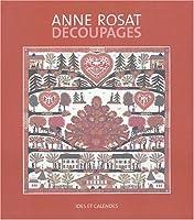 Anne rosat, decoupages