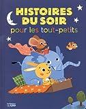Histoires du soir pour les tout-petits - Histoires du Soir pour les Tout-Petits - Dès 18 mois