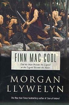 Finn Mac Cool (Celtic World of Morgan Llywelyn Book 3) by [Morgan Llywelyn]