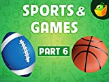 Sports & Games Part 6