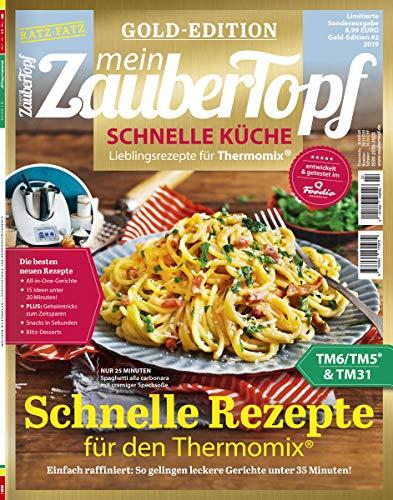Mein ZauberTopf: Goldedition 02/19 - Schnelle Küche für den Thermomix® TM5® TM31 TM6