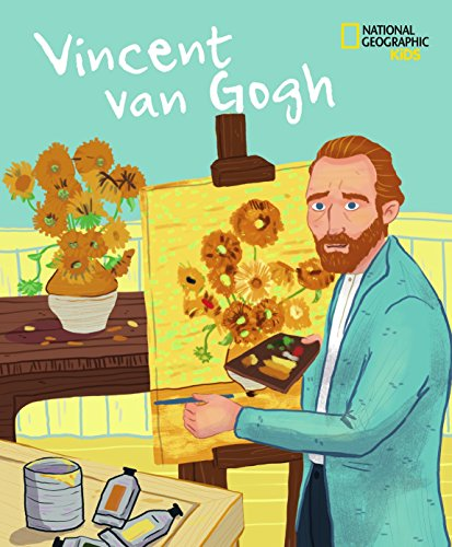 Vincent van Gogh. Ediz. a colori (National Geographic Kids)