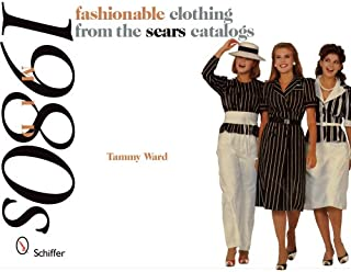 Fashionable Clothing from the Sears Catalogs: Mid-1980s