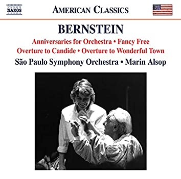 Bernstein: Anniversaries, Fancy Free Suite, Overture to Candide & Overture to Wonderful Town