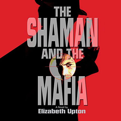 The Shaman and the Mafia audiobook cover art