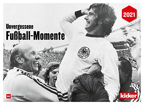 Unvergessene Fußball-Momente 2021: kicker Kalender