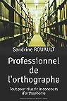 Professionnel de l'orthographe: Tout pour réussir le concours d'orthophonie par ROUAULT