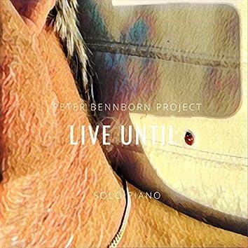 Live Until