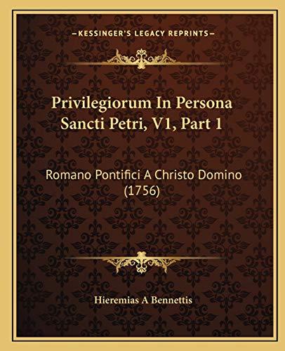 Privilegiorum in Persona Sancti Petri, V1, Part 1