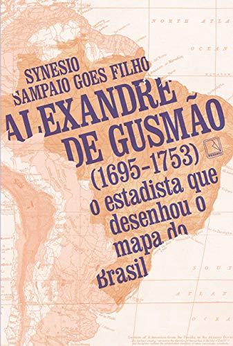 Alexandre de Gusmão (1695-1753): O estadista que desenhou o mapa do Brasil
