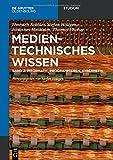 Medientechnisches Wissen: Informatik, Programmieren, Kybernetik: Band 2: Informatik, Programmieren, Kybernetik (De Gruyter Studium, Band 2)