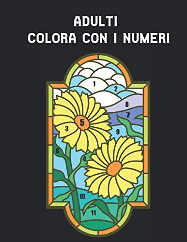 Adulti Colora con i Numeri: Libro da Colorare con 60 Disegni Colorare per Numero di Animali, uccelli, fiori, case e motivi Libro da colorare con ... e antistress ( Libro da Colorare Adulti )