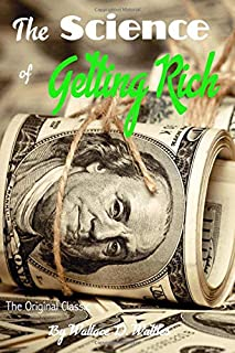 The Science of Getting Rich (illustrated): The Original Classic by Wallace D. Wattles