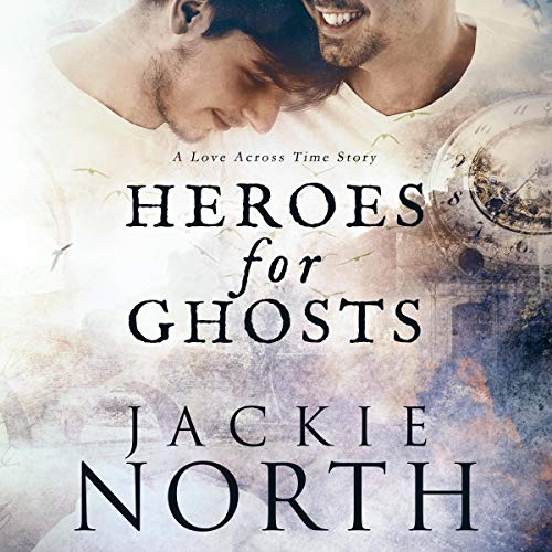 Heroes for Ghosts Audiobook By Jackie North cover art