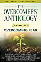 The Overcomers' Anthology: Volume Two - Overcoming Fear