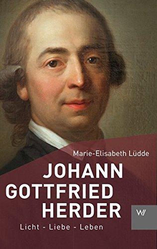 Johann Gottfried Herder: Licht - Liebe - Leben (Kleine Personenreihe)