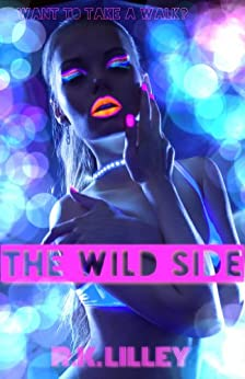 The Wild Side by [R.K. Lilley]
