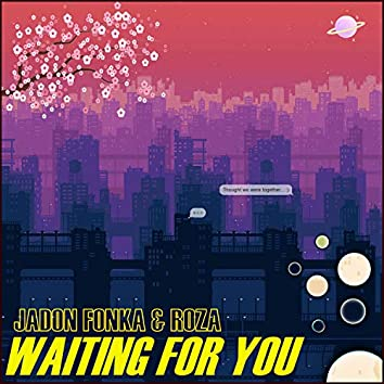 Waiting for You (feat. Roza)