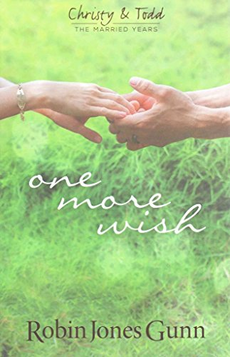 [(One More Wish : Christy & Todd: The Married Years)] [By (author) Robin Jones Gunn] published on (August, 2015)