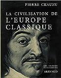 Pierre Chaunu. La Civilisation de l'Europe classique