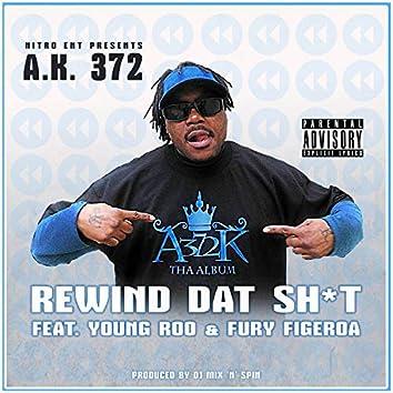Rewind Dat Shit