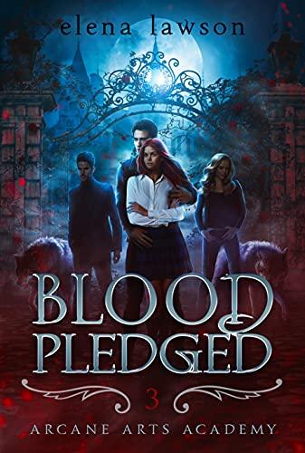 Blood Pledged: A Reverse Harem Paranormal Romance (Arcane Arts Academy Book 3) (English Edition)