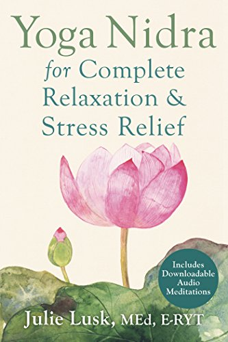 Yoga Nidra for Complete Relaxation and Stress Relief  - Julie Lusk