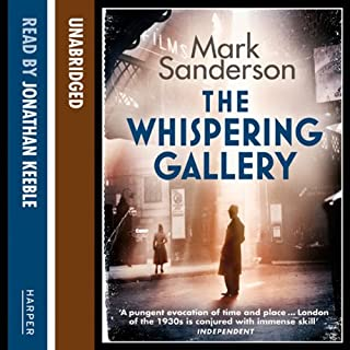 The Whispering Gallery                   By:                                                                                                                                 Mark Sanderson                               Narrated by:                                                                                                                                 Jonathan Keeble                      Length: 8 hrs and 9 mins     17 ratings     Overall 3.8