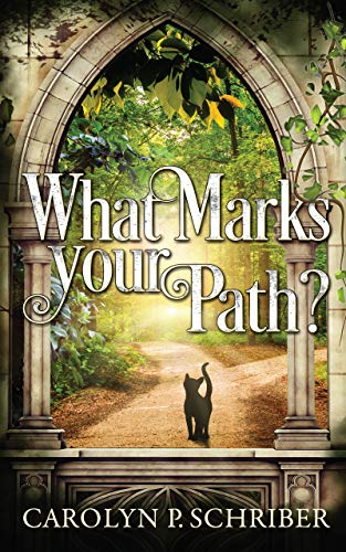 What Marks Your Path? by [Carolyn P. Schriber]